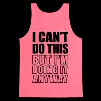 http://www.makingstuffanddoingthings.com/files/gimgs/th-257_3480bc-neon_pink-z1-t-i-can-t-do-this-but-i-m-doing-it-anyway_v2.png